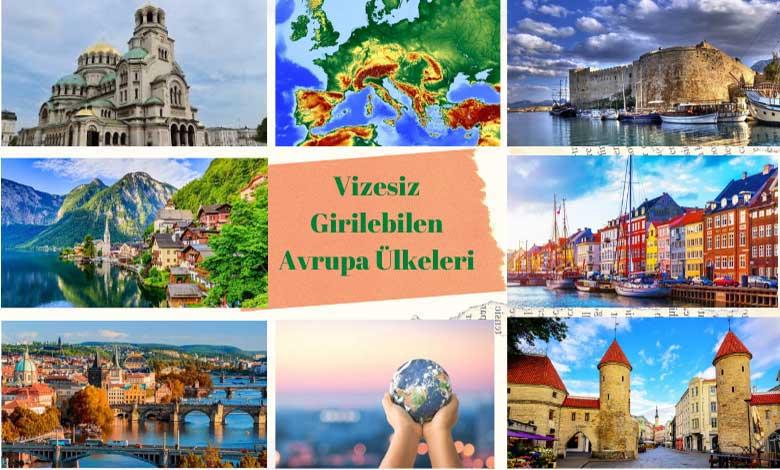 Vizesiz Gidebileceğiniz Avrupa Ülkeleri